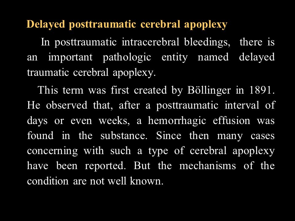 Delayed posttraumatic cerebral apoplexy In posttraumatic intracerebral bleedings, there is an important pathologic entity named delayed traumatic cere
