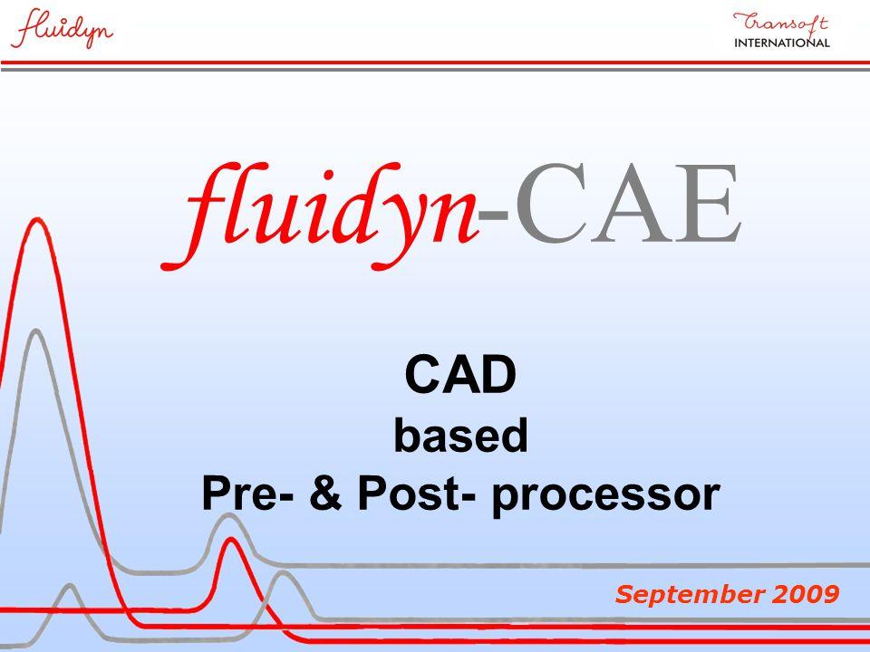 fluidyn -CAE CAD based Pre- & Post- processor September 2009