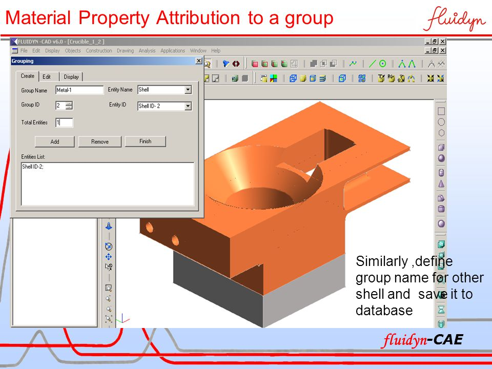 Similarly,define group name for other shell and save it to database Material Property Attribution to a group fluidyn -CAE