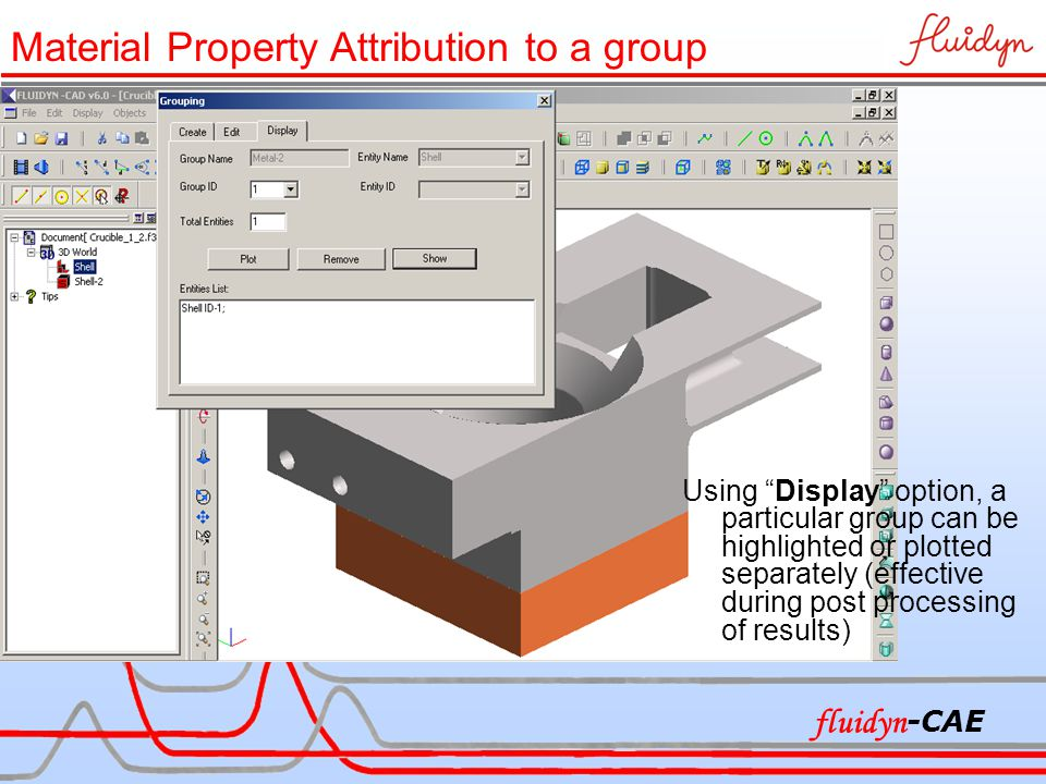 """Using """"Display"""" option, a particular group can be highlighted or plotted separately (effective during post processing of results) Material Property At"""