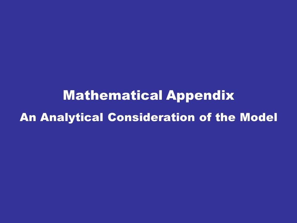 Mathematical Appendix An Analytical Consideration of the Model