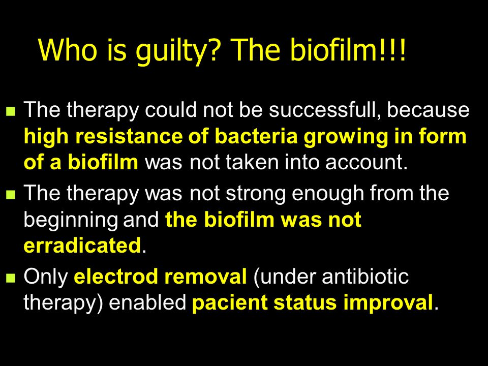 Who is guilty. The biofilm!!.