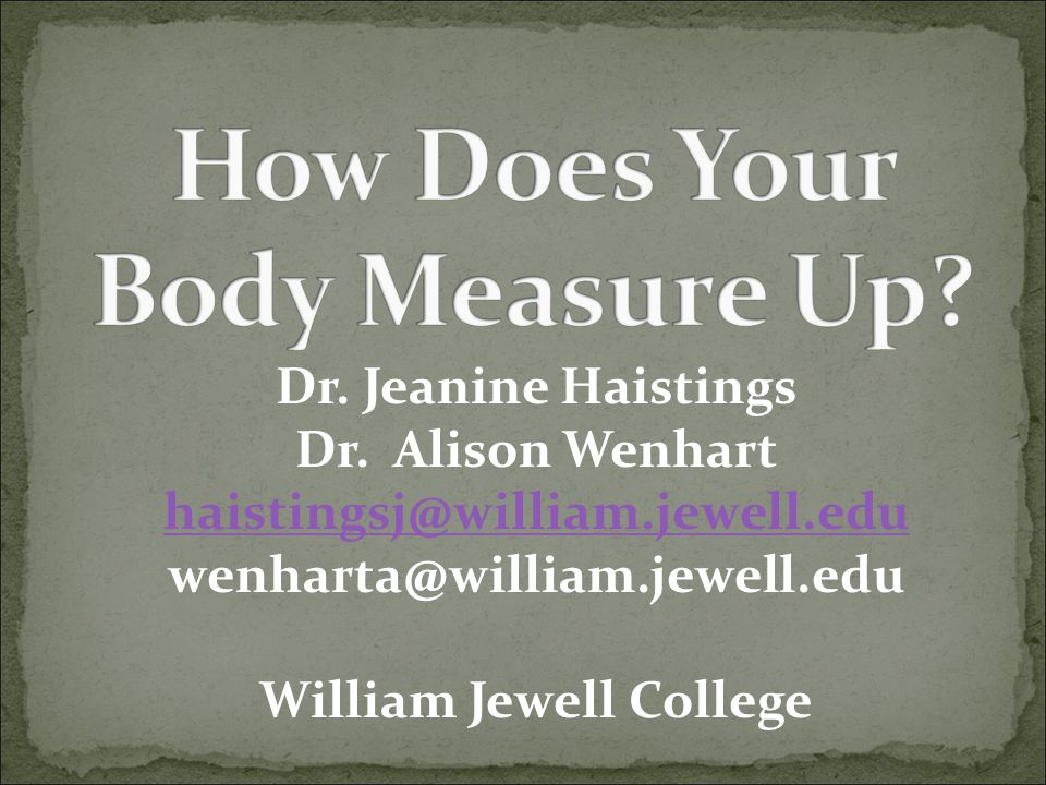 Dr. Jeanine Haistings Dr. Alison Wenhart haistingsj@william.jewell.edu wenharta@william.jewell.edu William Jewell College