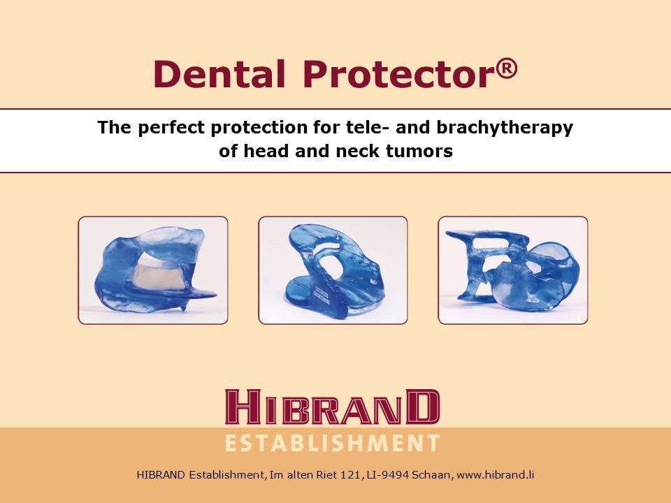 HIBRAND Establishment, Im alten Riet 121, LI-9494 Schaan, Tel. +41 78 6041348, E-Mail: oh@hibrand.li, www.hibrand.li Dental Protector ® The perfect pr