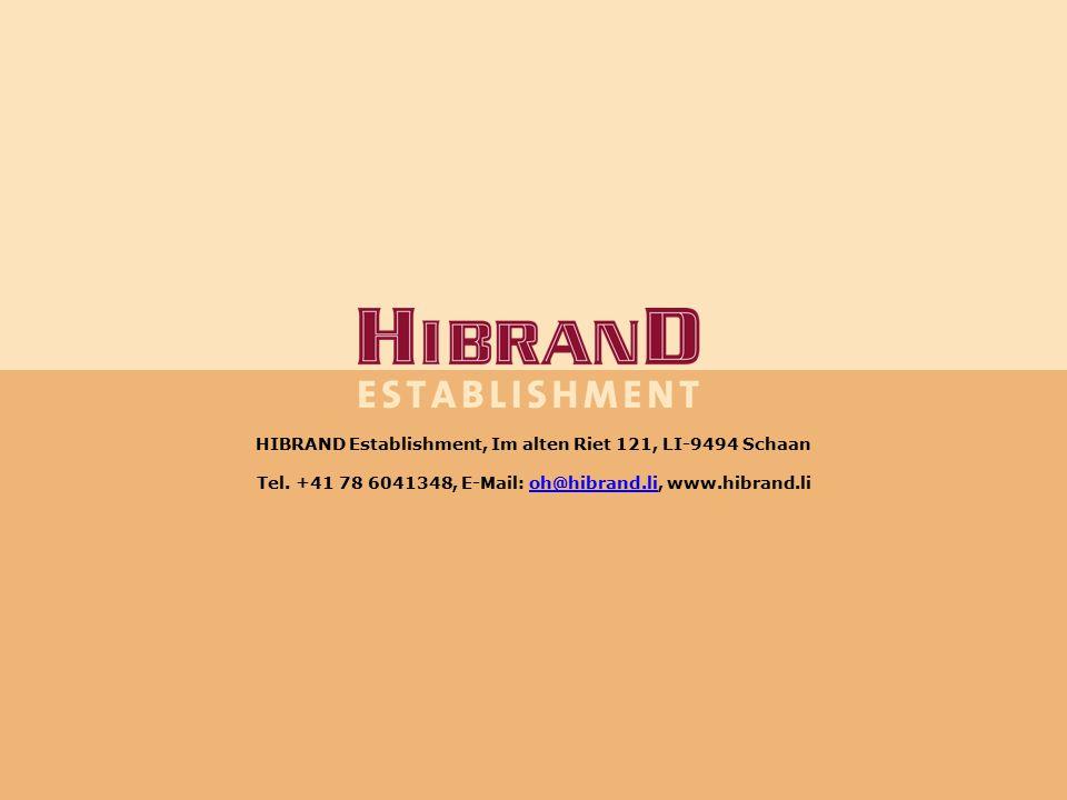 HIBRAND Establishment, Im alten Riet 121, LI-9494 Schaan, Tel. +41 78 6041348, E-Mail: oh@hibrand.li, www.hibrand.li HIBRAND Establishment, Im alten R