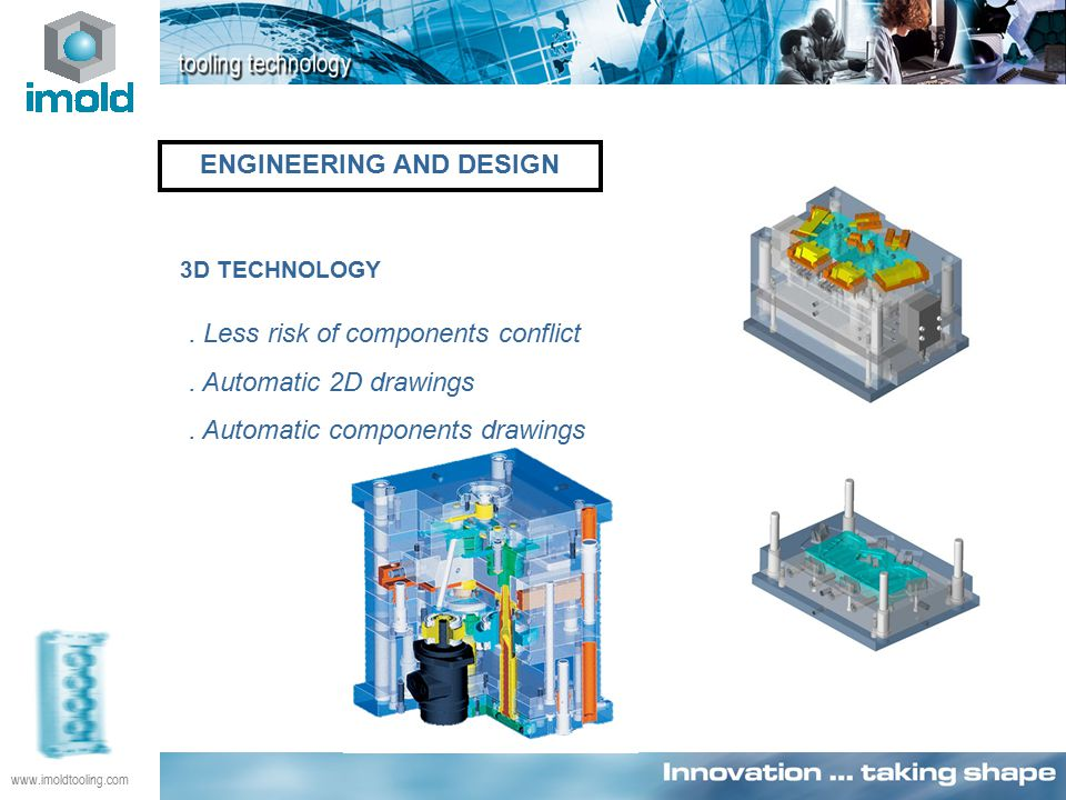 www.imoldtooling.com ENGINEERING AND DESIGN 3D TECHNOLOGY.