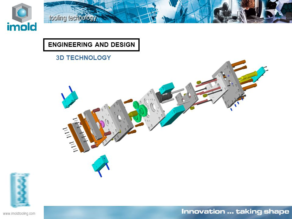 www.imoldtooling.com ENGINEERING AND DESIGN 3D TECHNOLOGY