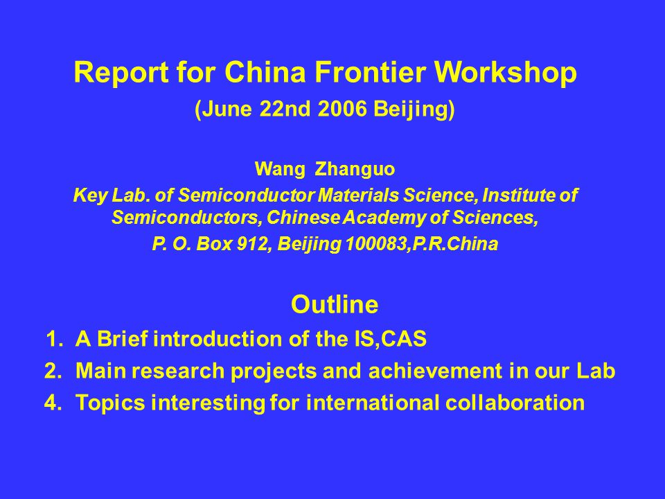 Report for China Frontier Workshop (June 22nd 2006 Beijing) Wang Zhanguo Key Lab.