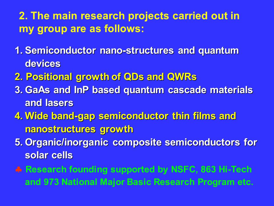 2. The main research projects carried out in my group are as follows: 1.Semiconductor nano-structures and quantum devices 2. Positional growth of QDs