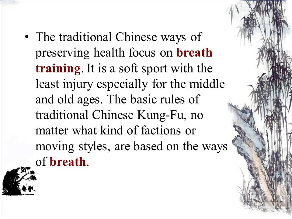 The traditional Chinese ways of preserving health focus on breath training.