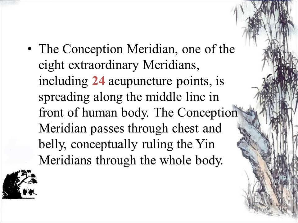 The Conception Meridian, one of the eight extraordinary Meridians, including 24 acupuncture points, is spreading along the middle line in front of human body.