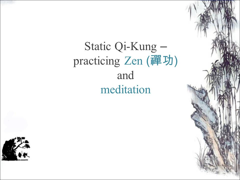 Static Qi-Kung – practicing Zen ( 禪功 ) and meditation