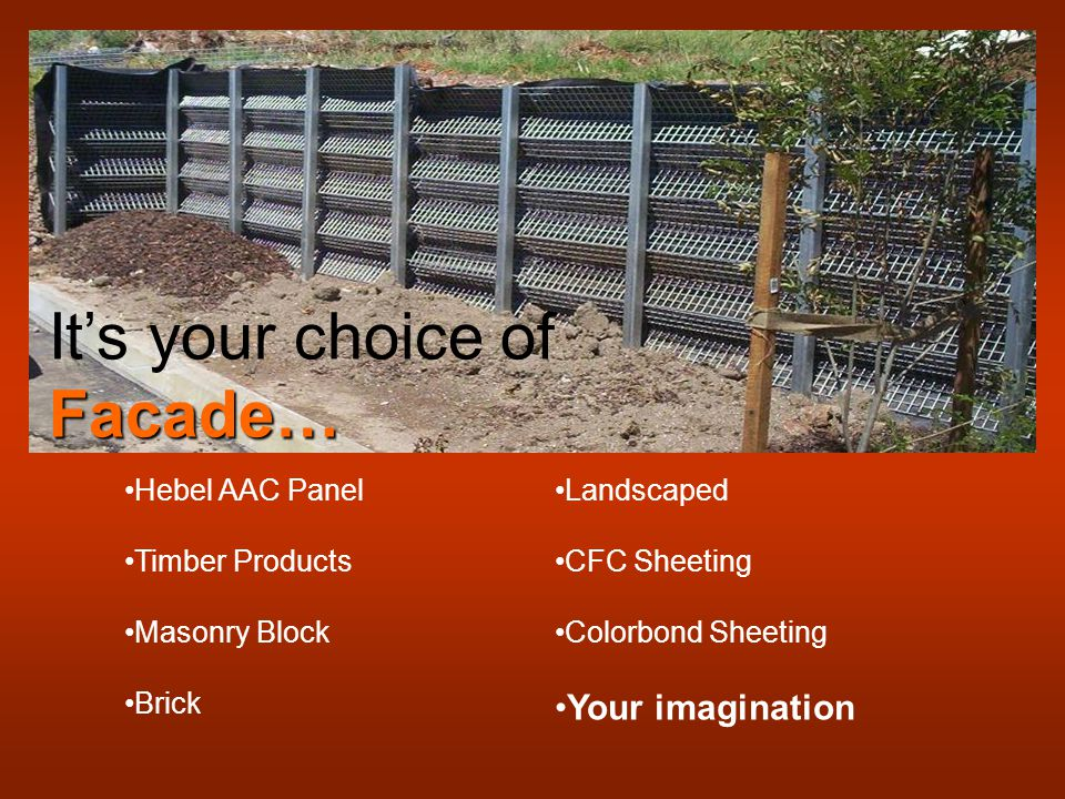 Hebel AAC Panel Timber Products Masonry Block Brick It's your choice ofFacade… Landscaped CFC Sheeting Colorbond Sheeting Your imagination
