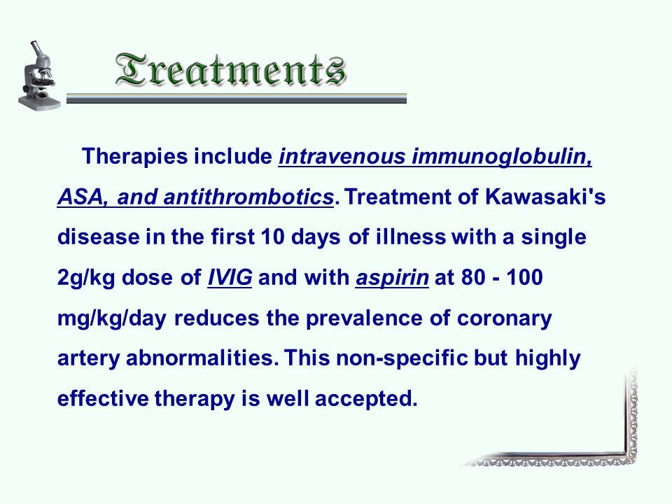 Therapies include intravenous immunoglobulin, ASA, and antithrombotics.