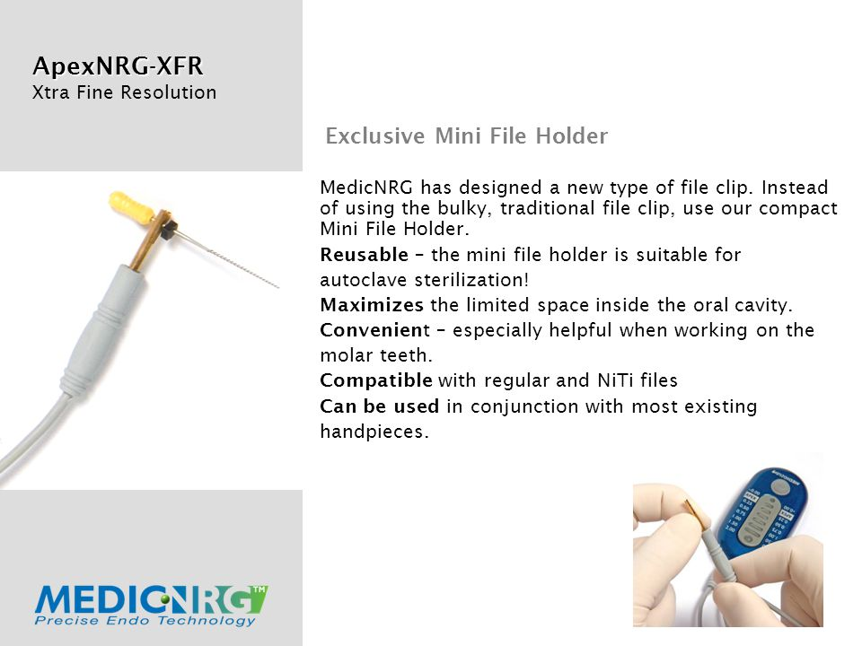 ApexNRG-XFR Xtra Fine Resolution Exclusive Mini File Holder MedicNRG has designed a new type of file clip.