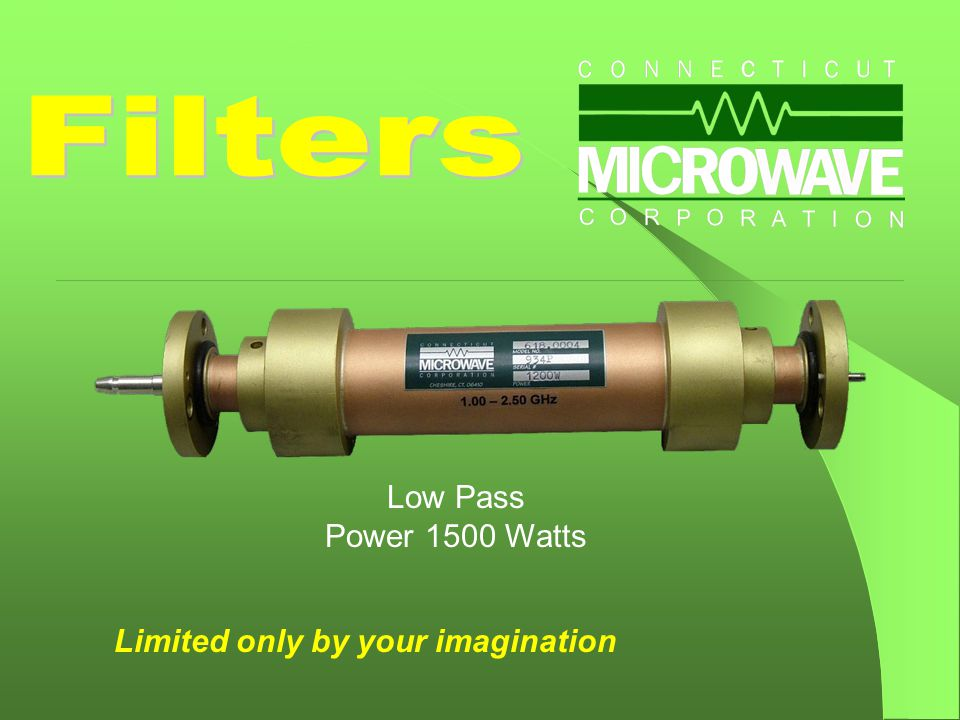 Low Pass Power 1500 Watts Limited only by your imagination