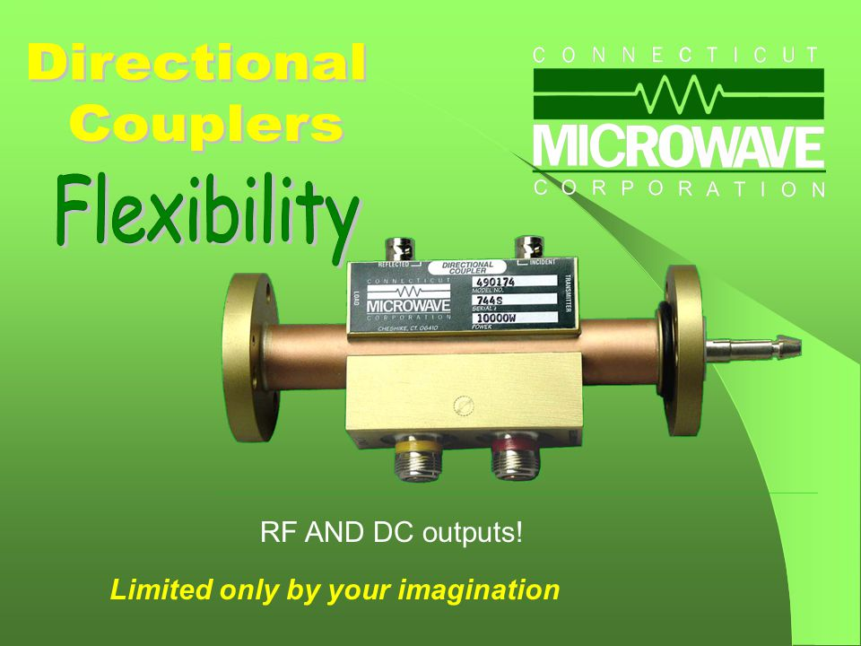 RF AND DC outputs! Limited only by your imagination