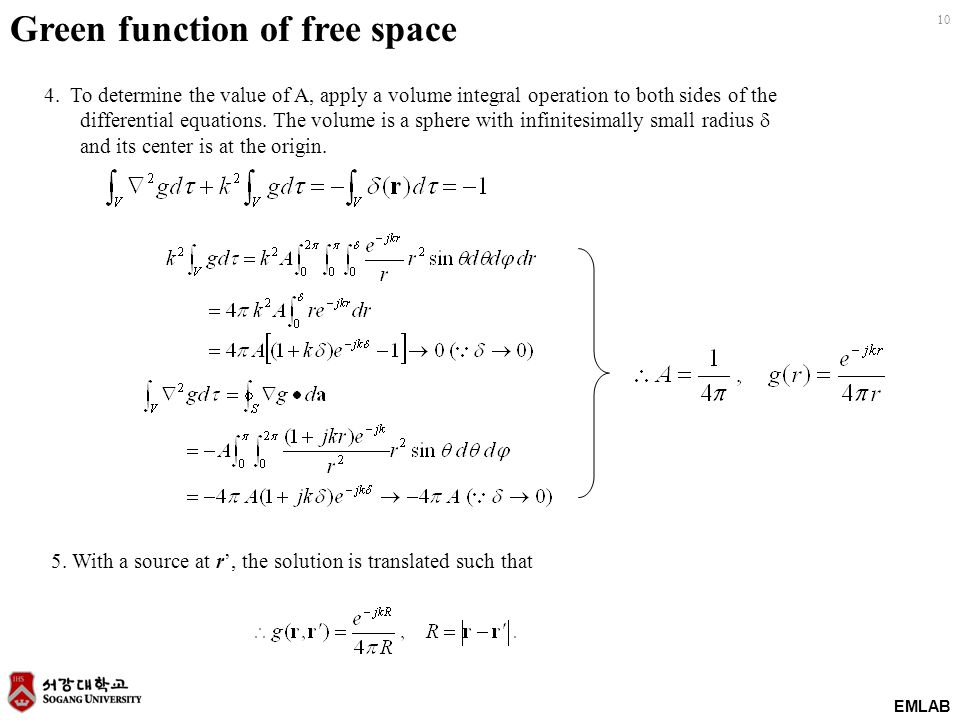 EMLAB 10 Green function of free space 4. To determine the value of A, apply a volume integral operation to both sides of the differential equations. T