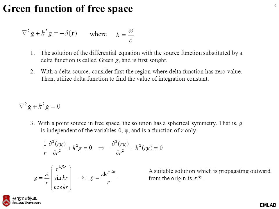 EMLAB 9 Green function of free space where A suitable solution which is propagating outward from the origin is e -jkr.