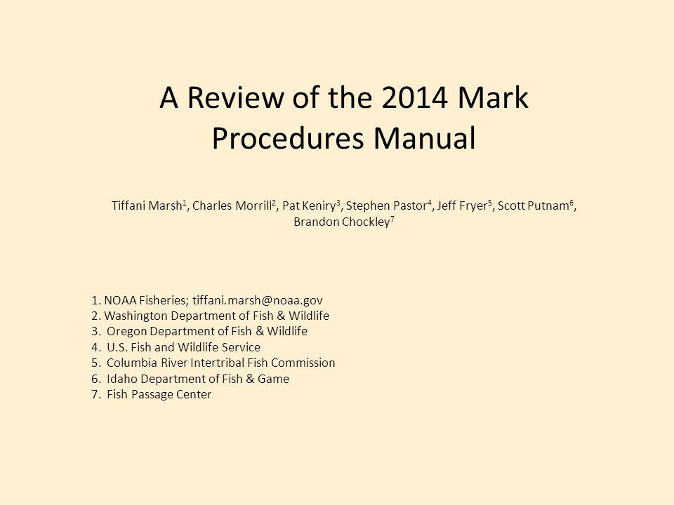 A Review of the 2014 Mark Procedures Manual Tiffani Marsh 1, Charles Morrill 2, Pat Keniry 3, Stephen Pastor 4, Jeff Fryer 5, Scott Putnam 6, Brandon Chockley 7 1.