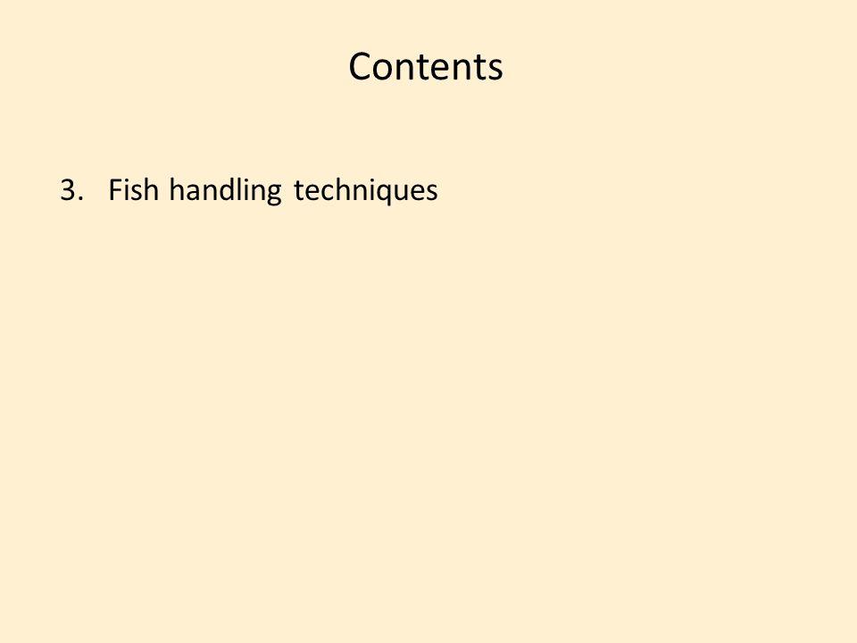 Contents 3.Fish handling techniques