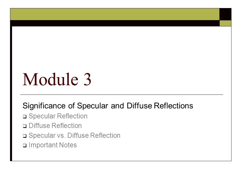 Significance of Specular and Diffuse Reflections  Specular Reflection  Diffuse Reflection  Specular vs.