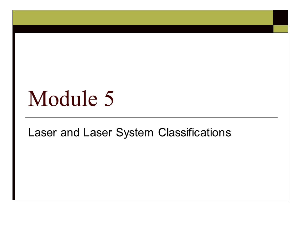 Laser and Laser System Classifications Module 5