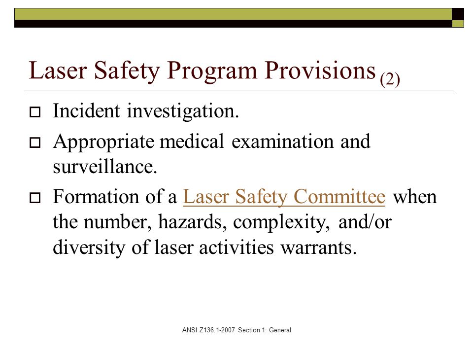 ANSI Z136.1-2007 Section 1: General  Incident investigation.