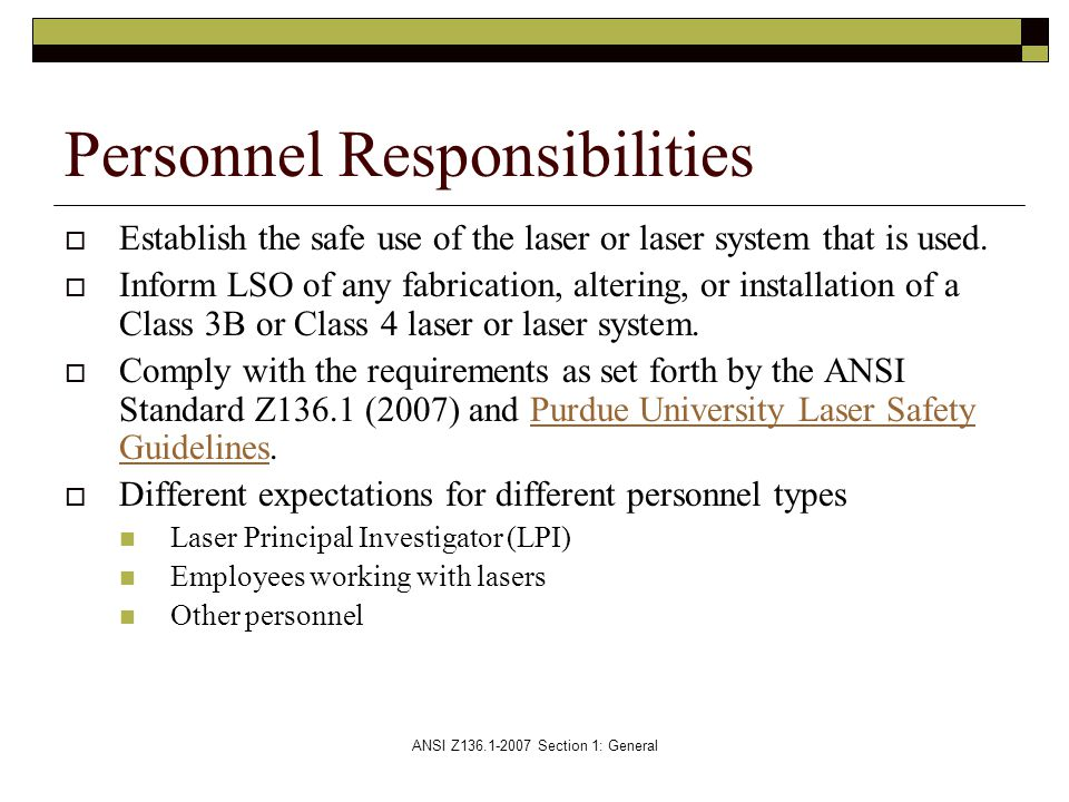 ANSI Z136.1-2007 Section 1: General  Establish the safe use of the laser or laser system that is used.