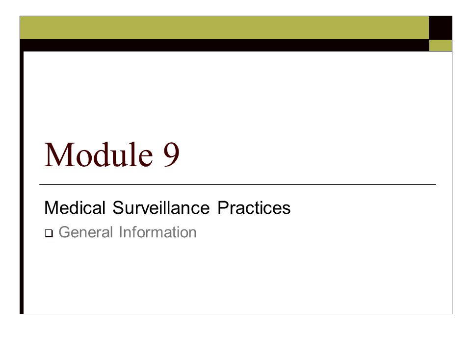 Medical Surveillance Practices  General Information Module 9