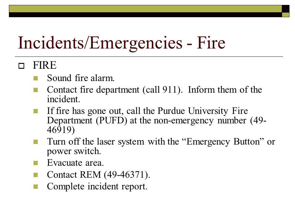  FIRE Sound fire alarm. Contact fire department (call 911).