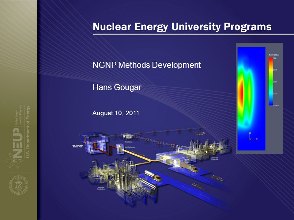 Nuclear Energy University Programs NGNP Methods Development August 10, 2011 Hans Gougar
