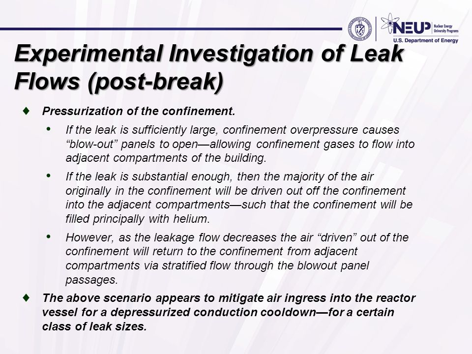 Experimental Investigation of Leak Flows (post-break) ♦Pressurization of the confinement.