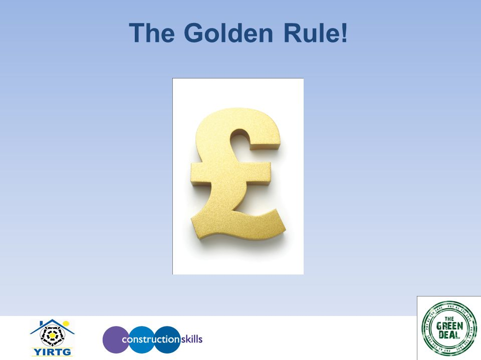 The Golden Rule!