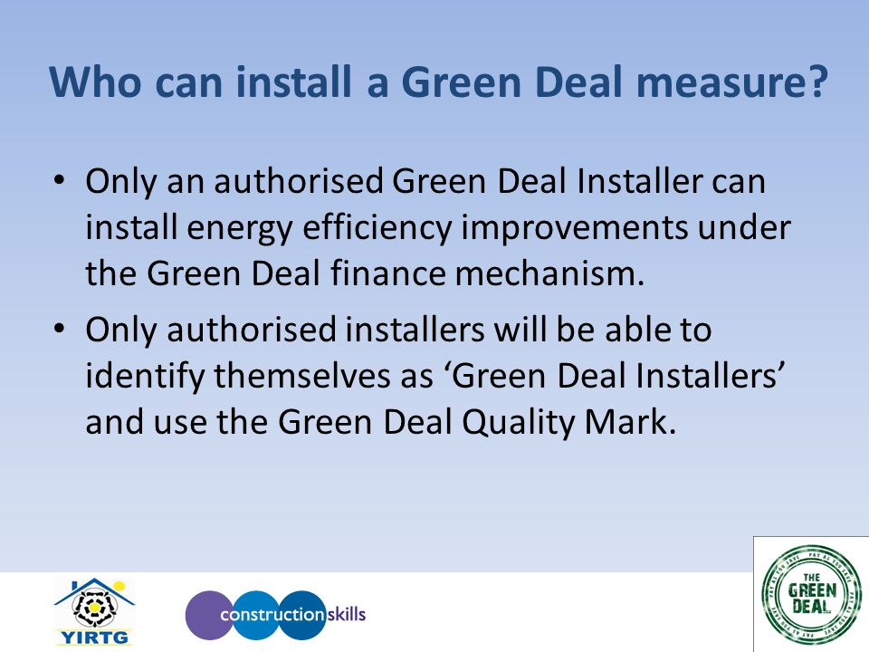 Who can install a Green Deal measure.