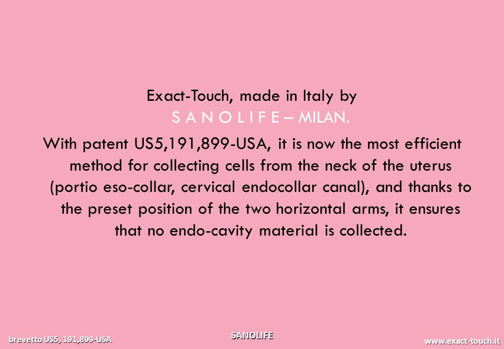 www.exact-touch.it brevetto US5, 191,899-USA SANOLIFE Exact-Touch, made in Italy by S A N O L I F E – MILAN.