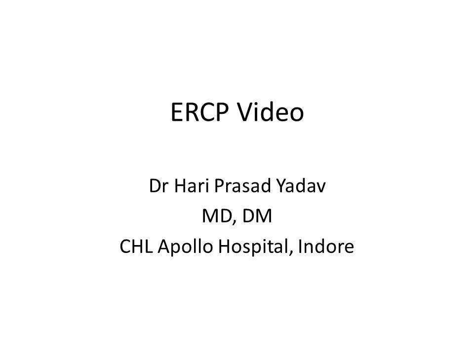 ERCP Video Dr Hari Prasad Yadav MD, DM CHL Apollo Hospital, Indore