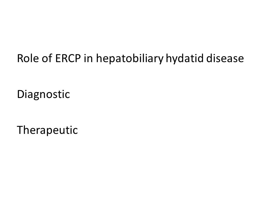 Role of ERCP in hepatobiliary hydatid disease Diagnostic Therapeutic