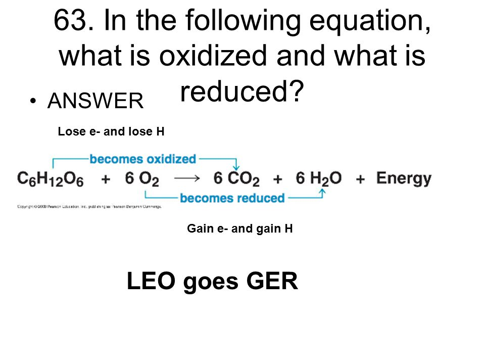 ANSWER Lose e- and lose H Gain e- and gain H LEO goes GER