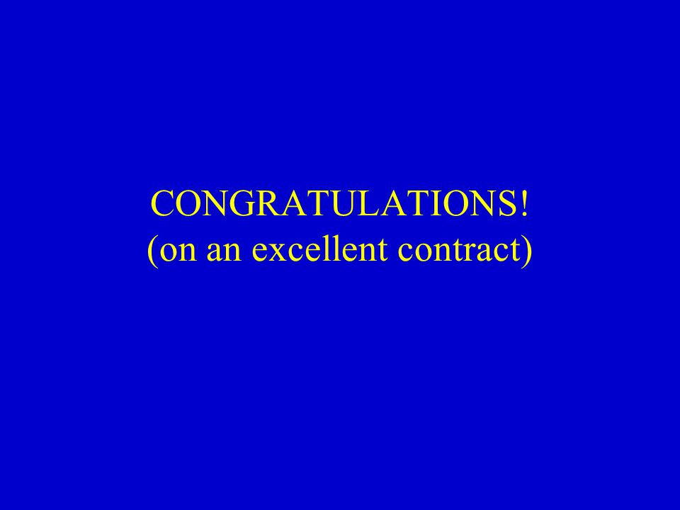 CONGRATULATIONS! (on an excellent contract)