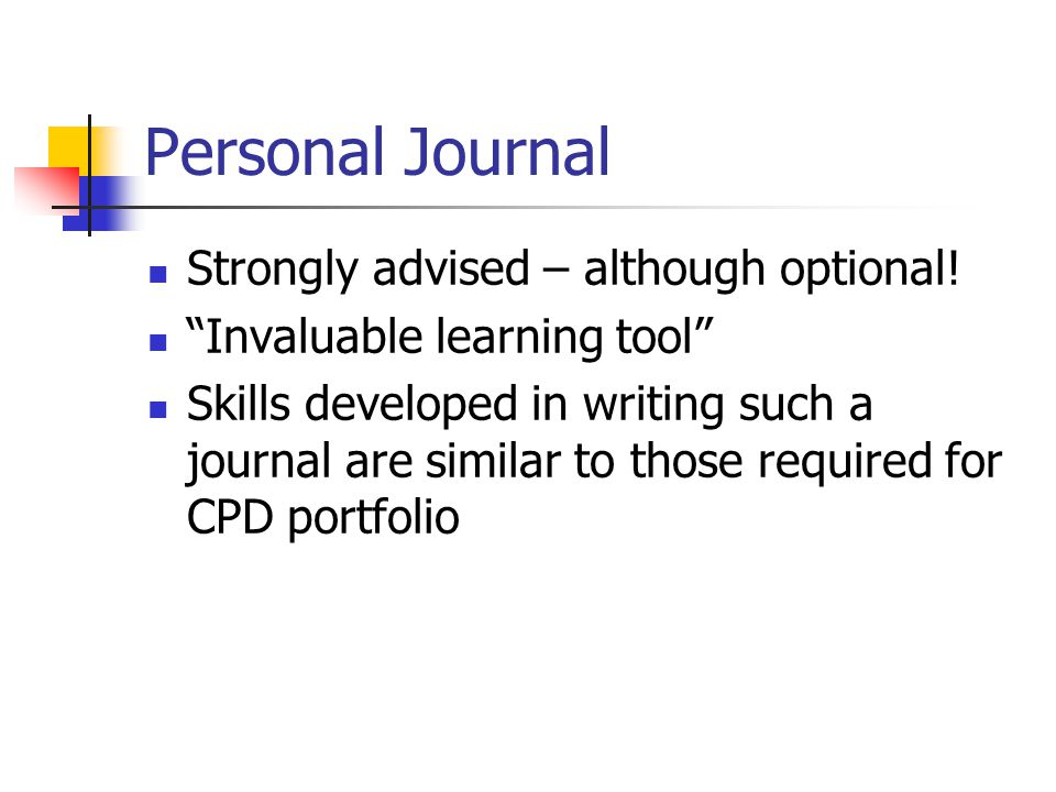 Personal Journal Strongly advised – although optional.