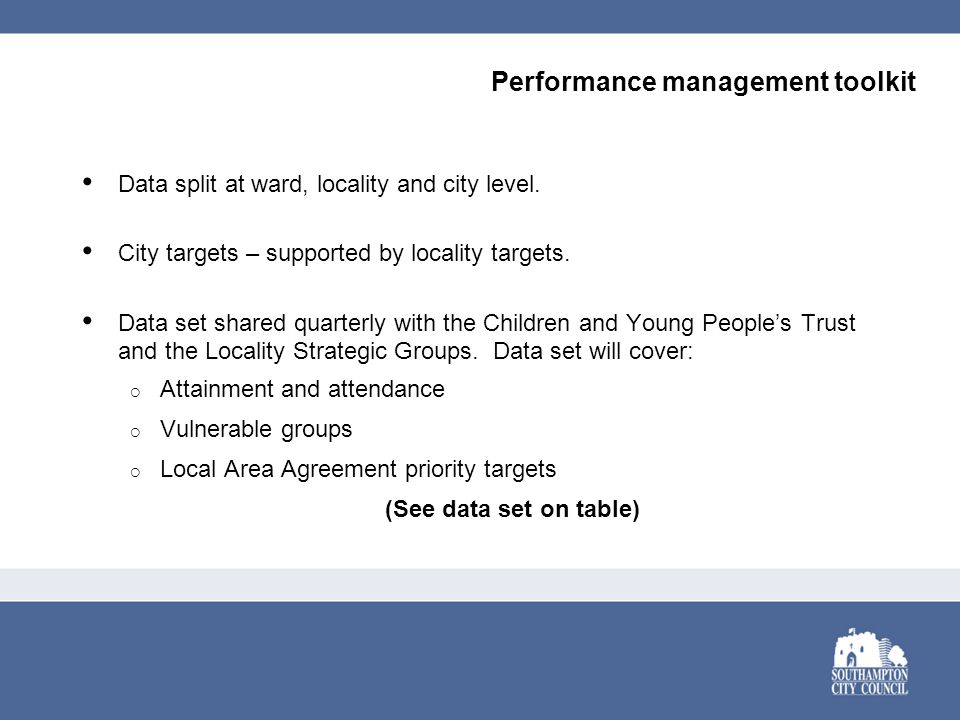 Performance management toolkit Data split at ward, locality and city level.