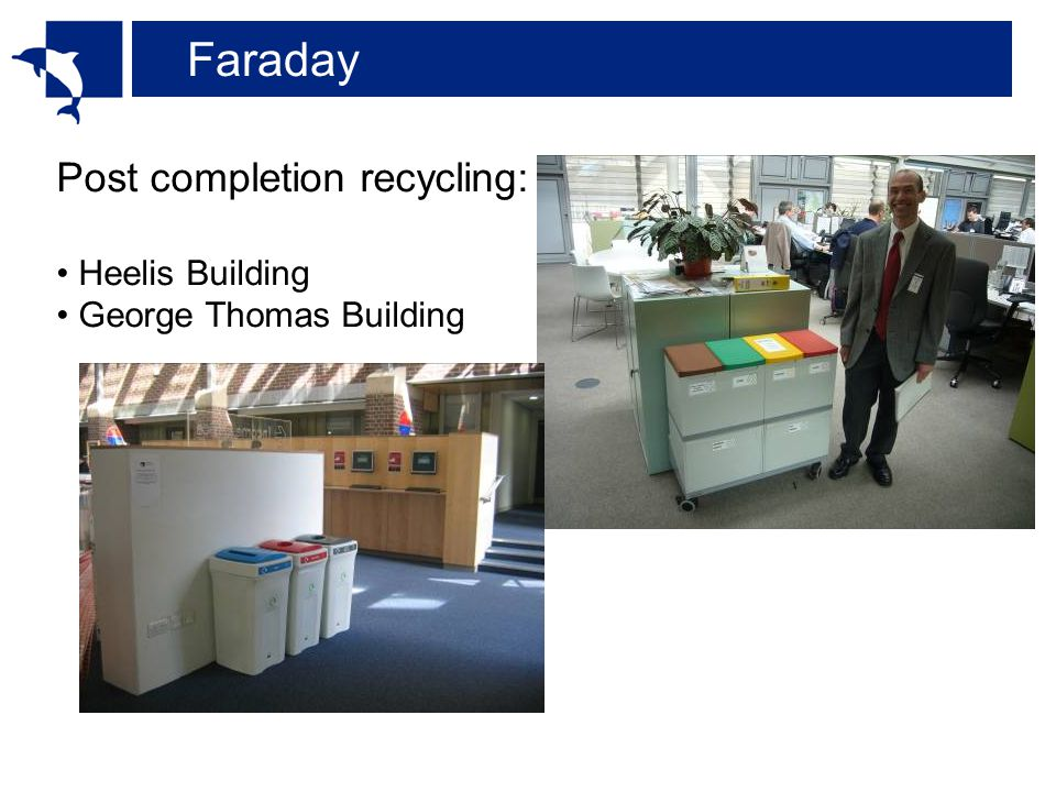 Faraday Post completion recycling: Heelis Building George Thomas Building