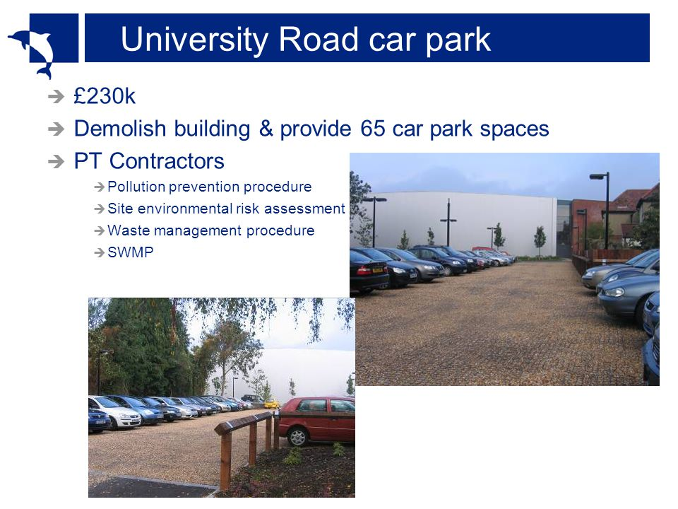 University Road Car Park Type of WasteQuantitiesHaulier Carrier Licence No.Location Waste Licence No.