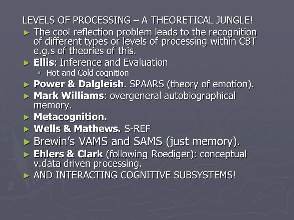 LEVELS OF PROCESSING – A THEORETICAL JUNGLE.