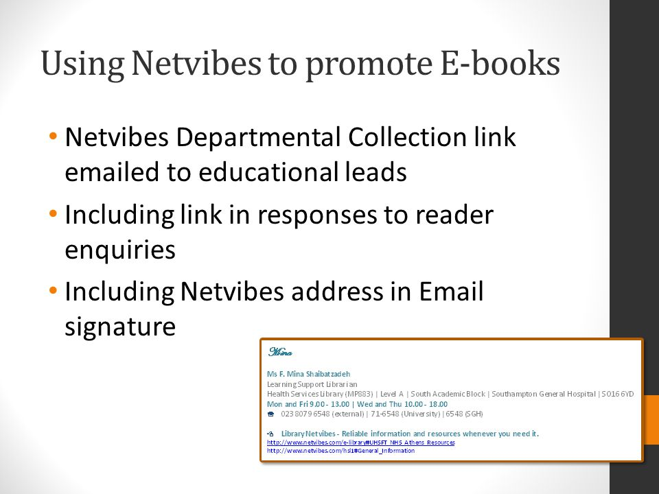 Using Netvibes to promote E-books Netvibes Departmental Collection link emailed to educational leads Including link in responses to reader enquiries Including Netvibes address in Email signature
