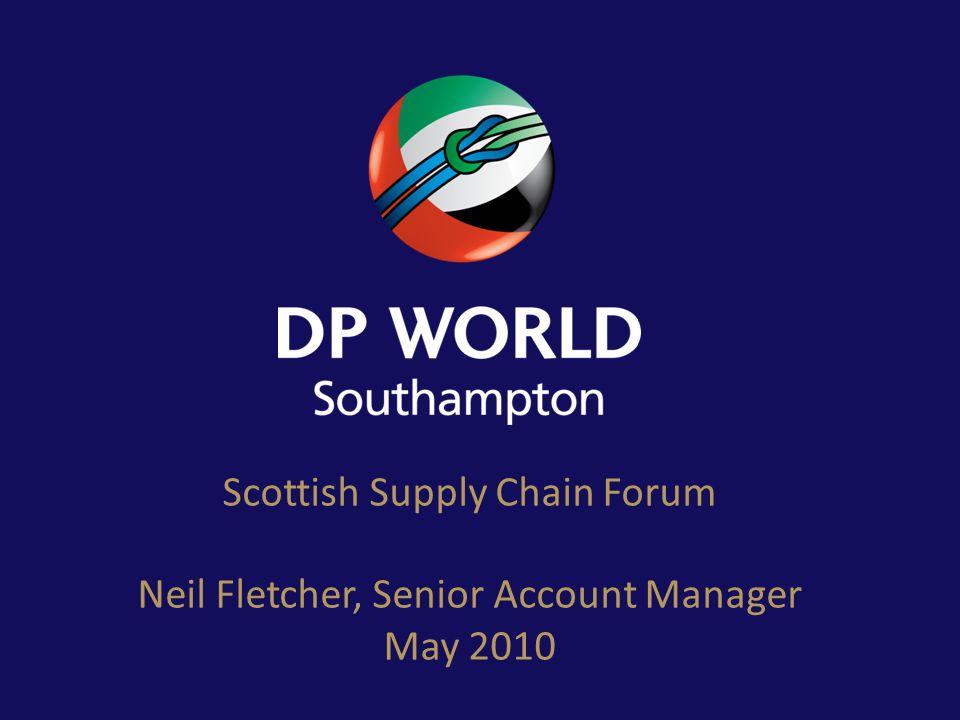 Scottish Supply Chain Forum Neil Fletcher, Senior Account Manager May 2010