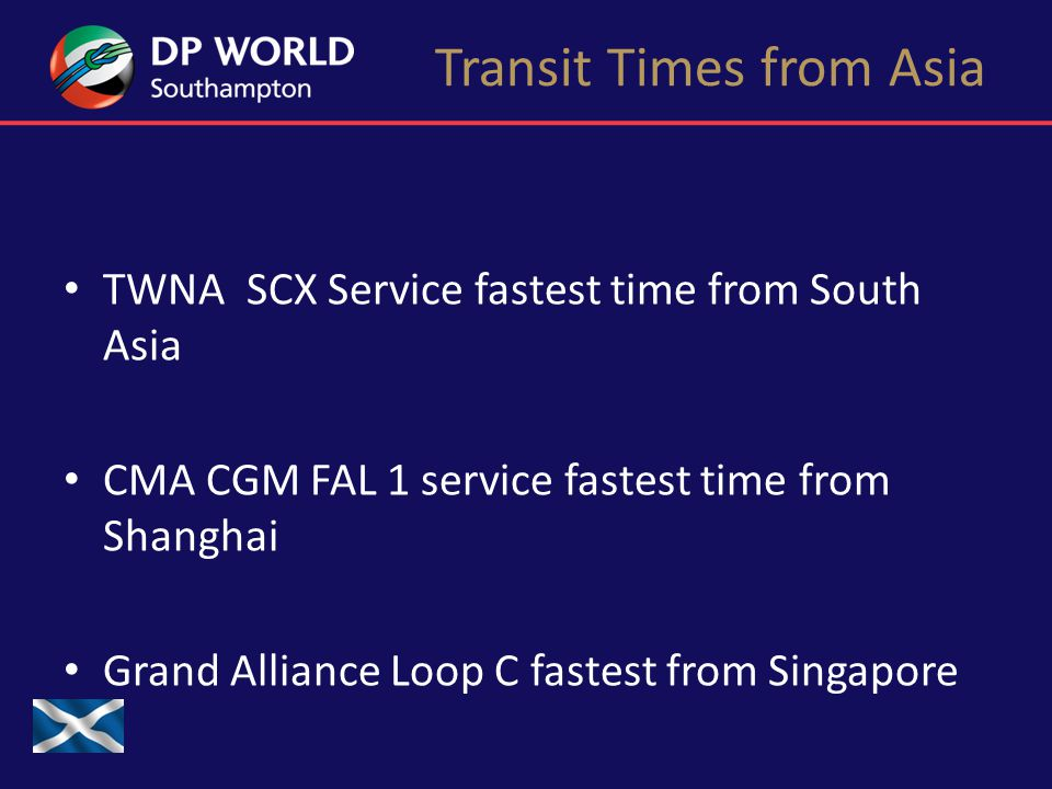 Transit Times from Asia TWNA SCX Service fastest time from South Asia CMA CGM FAL 1 service fastest time from Shanghai Grand Alliance Loop C fastest from Singapore