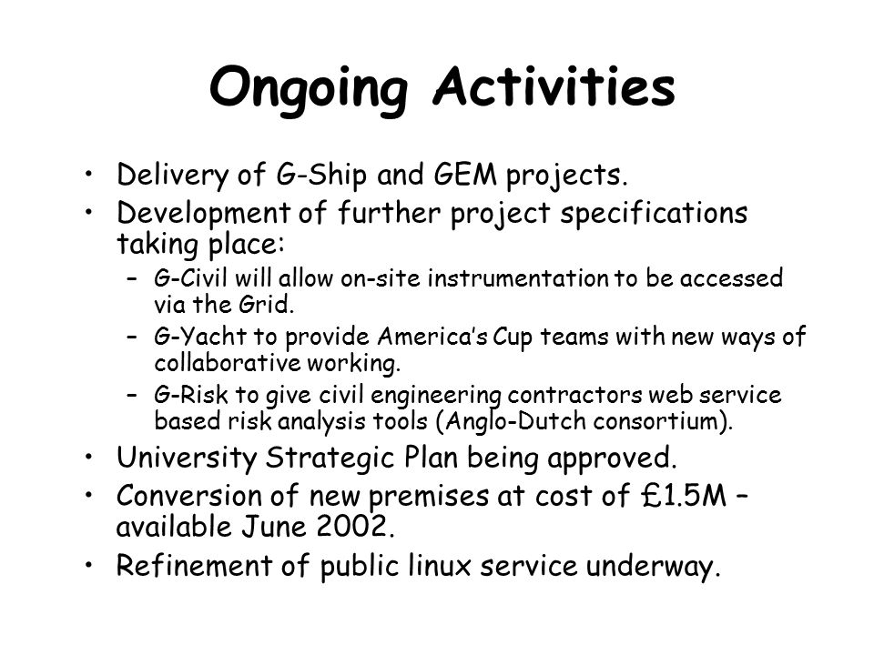 Ongoing Activities Delivery of G-Ship and GEM projects.
