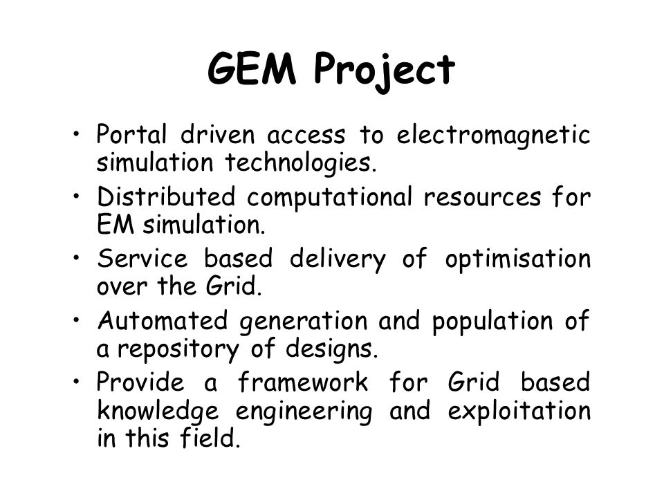 GEM Project Portal driven access to electromagnetic simulation technologies.